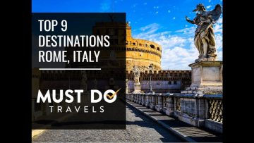 9 Travel Destinations in Rome – Things To Do