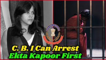 Ekta Kapoor Can be in Jail Anytime After Sushant C. B. I Enquiry