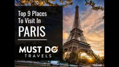Top 9 Places To Visit In Paris – Things To Do