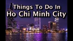 Top Things to Do In Ho Chi Minh City, Saigon, Vietnam