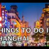 Top Things To Do in Shanghai, China 2019 4k
