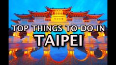 Top Things To Do In Taipei, Taiwan