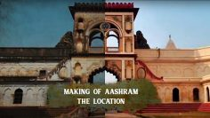 Making of Aashram – The Location | Bobby Deol | Prakash Jha | MX Original Series | MX Player
