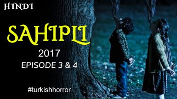 SAHIPLI TURKISH HORROR – EPI 3 & 4 | HORROR HOUR | HINDI | ENDING EXPLAINED | HORROR SERIES