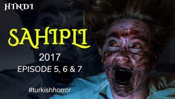 SAHIPLI TURKISH HORROR – EPI 5,6 & 7 | HORROR HOUR | HINDI | ENDING EXPLAINED | HORROR SERIES