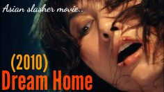Dream home 2010 explained in hindi | Asian slasher movie explained in hindi | True story inspired?!