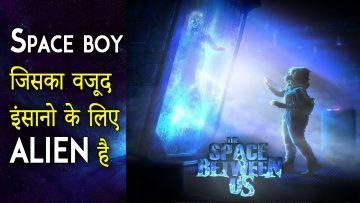 The Space Between Us  (2017) Movie Explained in Hindi | Space Between Us Ending Explained in Hindi