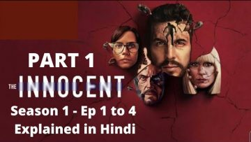 The Innocent (Spanish web series) Part -1 |Explained in Hindi| Episodes 1 to 4