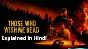 Those Who Wish Me Dead (2021) Explained in Hindi